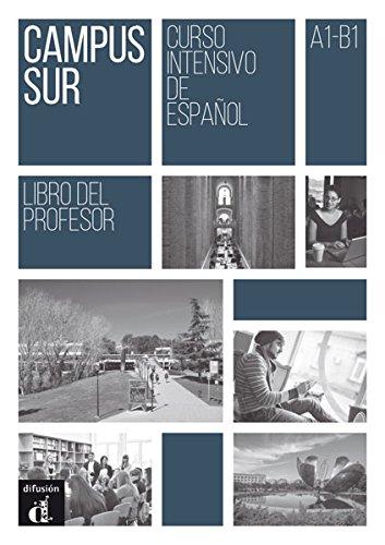 Campus Sur : Curso intensivo de espanol A1-B1. Libro del profesor par Andreas Escudero
