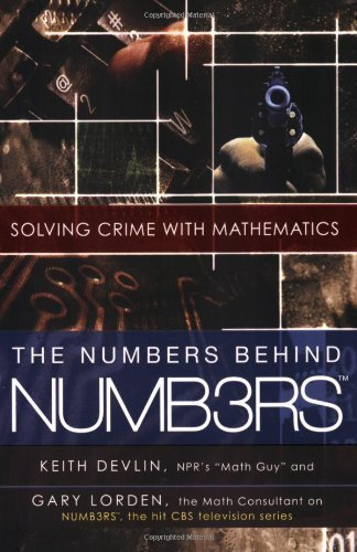 The Numbers Behind NUMB3RS: Solving Crime with Mathematics by Devlin, Keith, Lorden, Gary (2007) Paperback