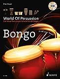World Of Percussion: Bongo: Die neue Percussion-Schule für Anfänger. Bongo. Lehrbuch mit CD.