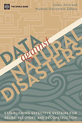 Data Against Natural Disasters: Establishing Effective Systems for Relief, Recovery, and Reconstruction
