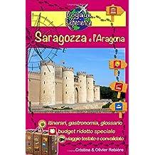 Saragozza e l'Aragona: Una guida fotografica, turistica e di viaggio, su Saragozza e l'Aragona