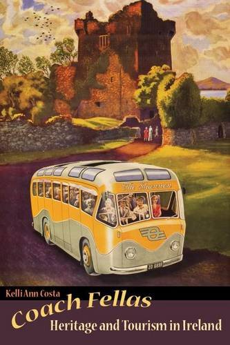Coach Fellas: Heritage and Tourism in Ireland (Heritage, Tourism, and Community)