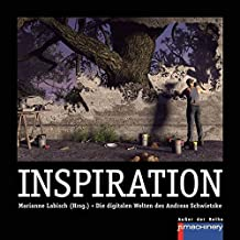 INSPIRATION: Die digitalen Welten des Andreas Schwietzke (AdR - Außer der Reihe)