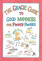 The Gracie Guide to Good Manners for Proper Pooches