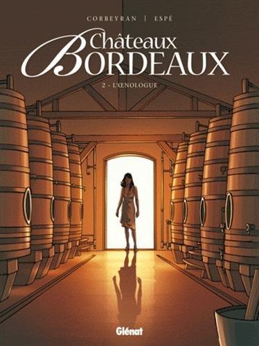 Châteaux Bordeaux - Tome 02: L'Oenologue