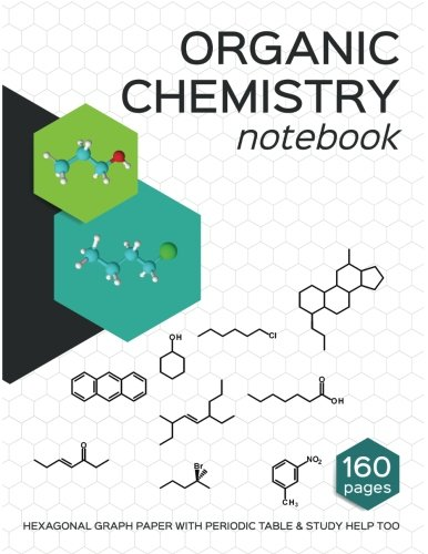 Organic Chemistry Notebook: Hexagon organic chemistry graph paper and study guides (Ace Organische Chemie)