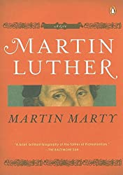 Martin Luther: A Life (Penguin Lives Biographies)