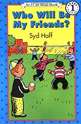 Who Will Be My Friends? (I Can Read Book 1)