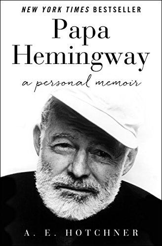 Papa Hemingway: A Personal Memoir by [Hotchner, A. E.]