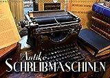Antike Schreibmaschinen (Wandkalender 2019 DIN A3 quer): Nostalgische Bilder alter Schreibmaschinen erzählen die Geschichte der Schreibtechnik ... 14 Seiten (CALVENDO Hobbys)