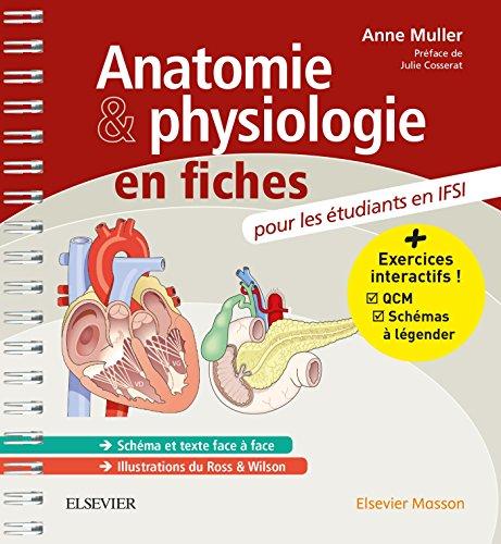 Anatomie et physiologie en fiches pour les étudiants en IFSI: Avec un site Internet d'entraînements interactifs par Anne Muller