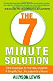 Telecharger Livres The 7 Minute Solution Time Strategies to Prioritize Organize Simplify Your Life at Work at Home by Lewis Allyson 2013 Paperback (PDF,EPUB,MOBI) gratuits en Francaise