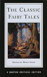 The Classic Fairy Tales (Norton Critical Editions) (1999-11-04)