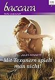 Mit Texanern spielt man nicht! (Baccara 2024) (German Edition)