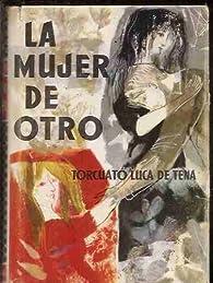 La mujer de otro par Torcuato Luca de Tena