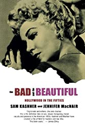 Bad and the Beautiful, The: Hollywood in the Fifties