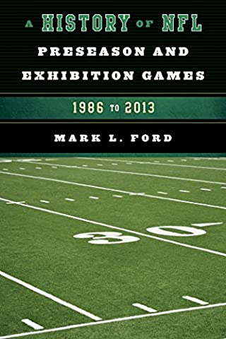 A History of NFL Preseason and Exhibition Games: 1986 to