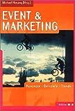 Event & Marketing: Konzepte - Beispiele - Trends (Edition m+a)