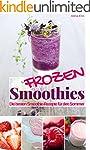 Frozen Smoothies: Die besten Smoothie...