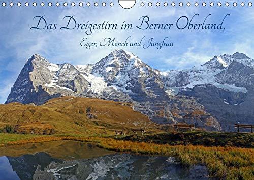 Das Dreigestirn im Berner Oberland. Eiger, Mönch und Jungfrau (Wandkalender 2019 DIN A4 quer): Die drei bekanntesten Berge im Berner Oberland, hautnah ... (Monatskalender, 14 Seiten ) (CALVENDO Natur)