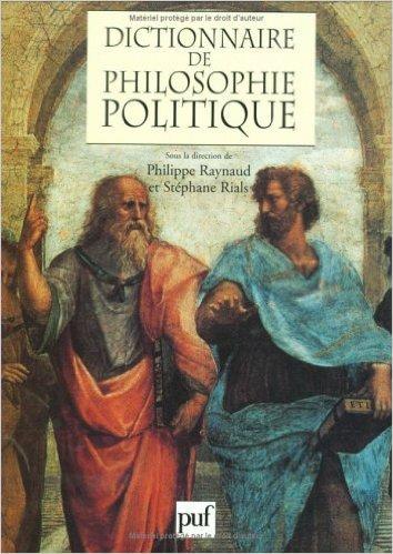 Dictionnaire de philosophie politique de Stéphane Rials,Philippe Raynaud ( 28 décembre 1998 )