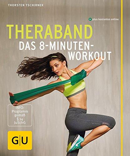 Theraband: Das 8-Minuten-Workout (GU Multimedia Körper, Geist & Seele) -