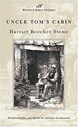 Uncle Tom's Cabin (Barnes & Noble Classics Series) by Harriet Beecher Stowe (2003-07-01)