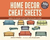 Home Decor Cheat Sheets: Need-to-Know Stuff for Stylish Living