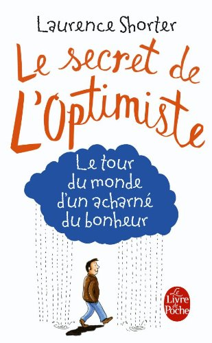 Le Secret de l'Optimiste: Le Tour Du Monde d'Un Acharné (Ldp Dev Person) par Laurence Shorter