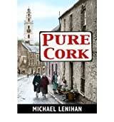 Pure Cork by Lenihan, Michael ( AUTHOR ) Nov-01-2011 Hardback