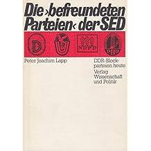 Die befreundeten Parteien der SED. DDR- Blockparteien heute