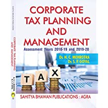 Corporate Tax Planning & Management (A.Y. 2018-19 & 2019-20) M.B.A C.A C.S ICWA & M.Com - Sahitya Bhawan Publications