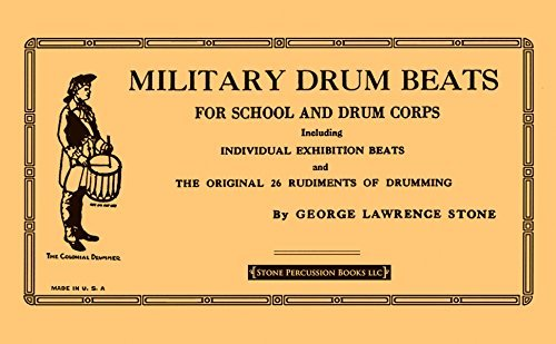 Military Drum Beats: For School and Drum Corps- Including Individual Exhibition Beats and the Original 26 Rudiments of Drumming by George Lawrence Stone (2009-07-01) thumbnail