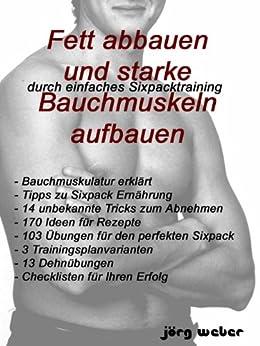 Fett abbauen und starke Bauchmuskeln aufbauen - durch