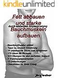 Fett abbauen und starke Bauchmuskeln aufbauen - durch einfaches Sixpack - Training (Sixpack einfach und schnell 2)