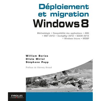 Déploiement et migration Windows 8: Méthodologie, compatibilité des applications, ADK, MDT 2012, ConfigMgr 2012, SCCM 2102, Windows Intune, MDOP (Blanche)