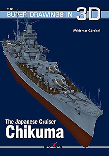 The Japanese Cruiser Chikuma (Super Drawings in 3d, Band 34) (Modelle Schnelle Super)