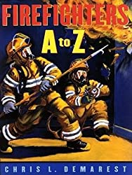 Firefighters A to Z [ FIREFIGHTERS A TO Z ] by Demarest, Chris L (Author ) on Sep-01-2000 Hardcover