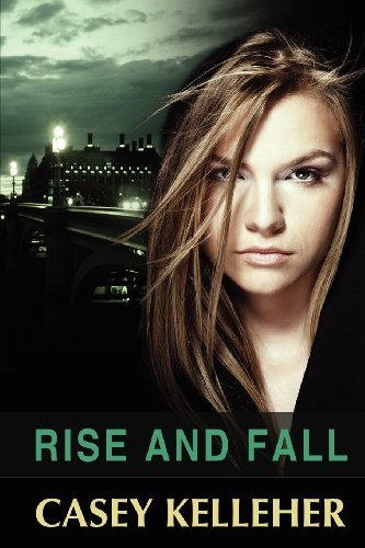 Rise and Fall by Casey Kelleher (2012-10-04)