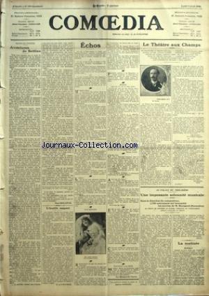 COMOEDIA [No 189] du 06/04/1908 - REINES DE THEATRE-AVENTURES DE BETTINE PAR PAUL DOLLFUS - L'INUTILE RESPECT PAR G. DE PAWLOWSKI - ECHOS-NOS ARTISTES:LE MASQUE DE VERRE - LE THEATRE AUX CHAMPS - AU PALAIS DU TROCADERO-UNE IMPOSANTE SOLENNITE MUSICALE-SOUS LA DIRECTION DU COMPOSITEUR. 1700 EXECUTANTS ONT INTERPRETE LES OEUVRES DE M. BOURGAULT-DUCOUDRAY-AU PROFIT DU MONUMENT DE WILHEM, FONDATEUR DE L'ENSEIGNEMENT MUSICAL POPULAIRE EN FRANCE PAR WILLY - LA MATINEE-RADIGUER-L'OE UVRE TENTEE, L'OE