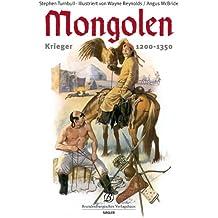 Mongolen: Aufstieg der Mongolen. Krieger 1200-1350