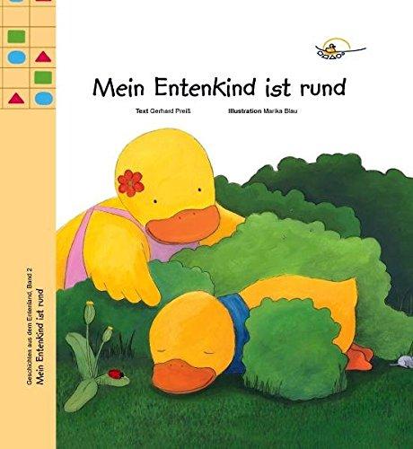 Mein Entenkind ist rund (Geschichten aus dem Entenland)