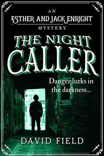The Night Caller: Danger lurks in the darkness... (Esther & Jack Enright Mystery Book 2)