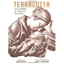 Terracotta: The Technique of Fired Clay Sculpture by Bruno Lucchesi (1996-08-01)