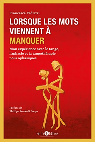Lorsque les mots viennent à manquer : Mon expérience avec le tango, l'aphasie et la tangothérapie pour aphasiques