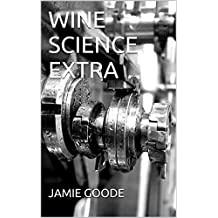WINE SCIENCE EXTRA: A supplement to Wine Science/The Science of Wine (English Edition)