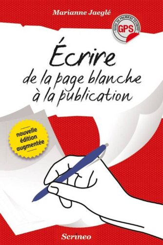 Ecrire - De la page blanche à la publication
