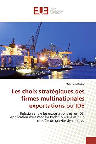 Les choix stratégiques des firmes multinationales exportations ou IDE
