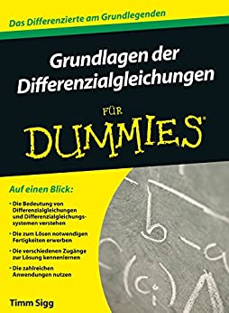Grundlagen der Differentialgleichungen für Dummies von [Sigg, Timm]