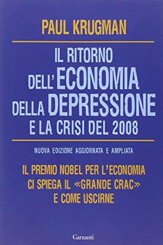 Il ritorno dell'economia della depressione e la crisi del 2008 di Paul R. Krugman,N. Regazzoni,R. Merlini